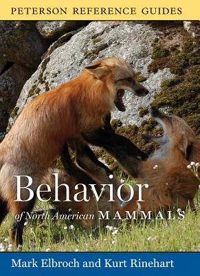 Behavior of North American Mammals By Elbroch, Mark/ Rinehart, Kurt
