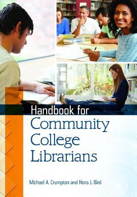 Handbook for Community College Librarians By Crumpton, Michael/ Bird, Nora